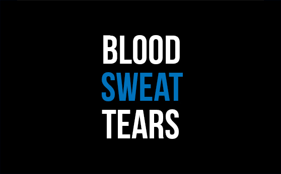 Blood, Sweat and Tears