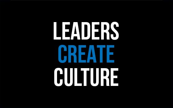 Leaders Create Culture